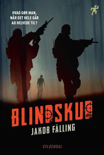 Jakob Fälling: Blindskud