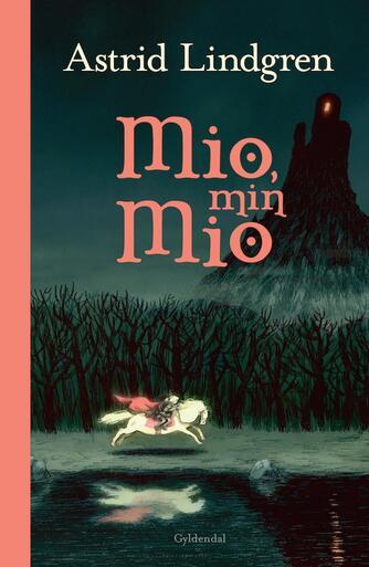 Astrid Lindgren: Mio, min Mio (Ved Kina Bodenhoff)