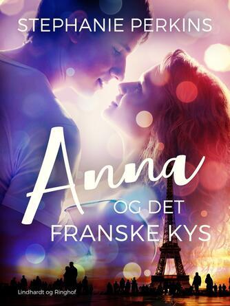 Stephanie Perkins: Anna og det franske kys