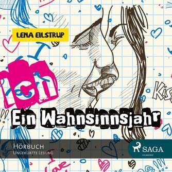 Lena Eilstrup: Ein Wahnsinnsjahr