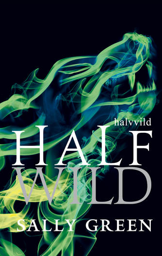 Sally Green: Half wild - halvvild