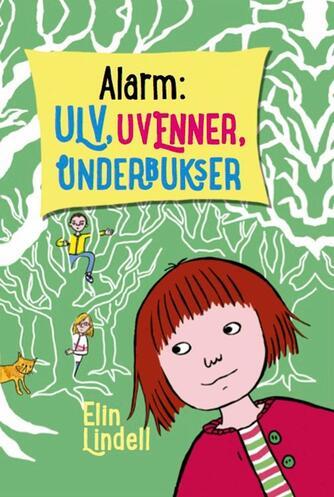 Elin Lindell: Alarm - uvenner! Ulv! Underbukser!