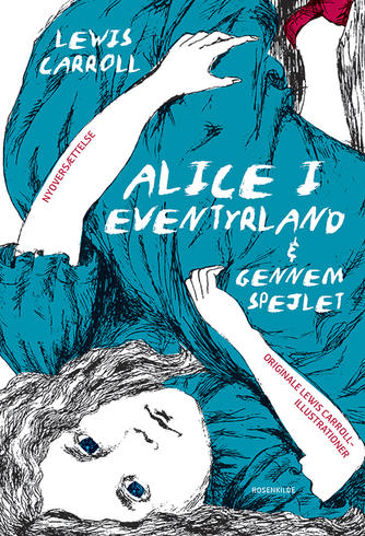 Lewis Carroll: Alice i Eventyrland & Gennem spejlet
