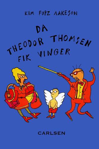 Kim Fupz Aakeson: Da Theodor Thomsen fik vinger