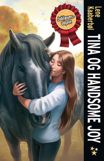 Lene Kaaberbøl: Tina og Handsome Joy : den anden bog om Tina og hestene