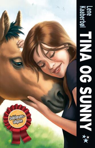 Lene Kaaberbøl: Tina og Sunny : den første bog om Tina og hestene