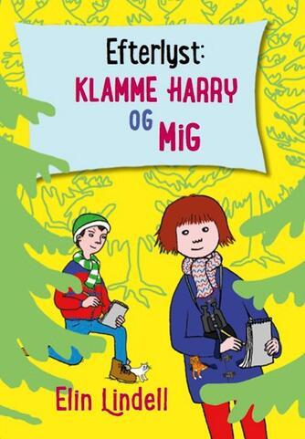 Elin Lindell: Efterlyst - Klamme Harry og mig