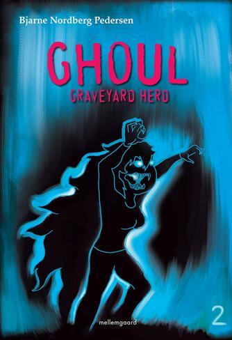 Bjarne Nordberg Pedersen: Ghoul