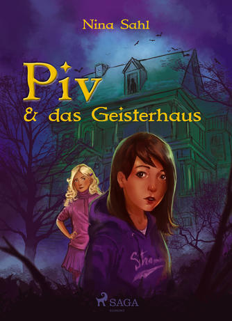 Nina Sahl: Piv & das Geisterhaus