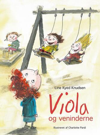 Line Kyed Knudsen, Charlotte Pardi: Viola og veninderne