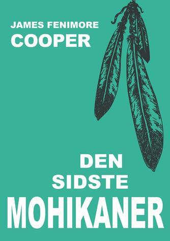 J. F. Cooper: Den sidste mohikaner (Ved Gerd Have)