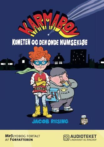 Jacob Riising: Karmaboy - kometen og den onde numsekløe
