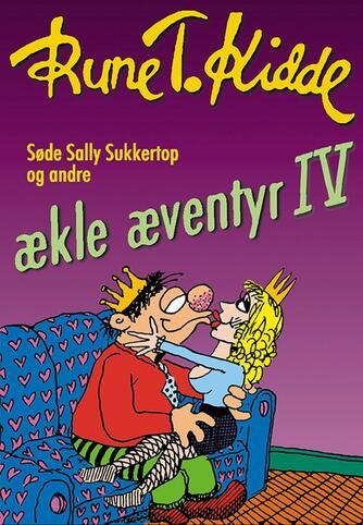Rune T. Kidde: Søde Sally Sukkertop og andre ækle æventyr. 4