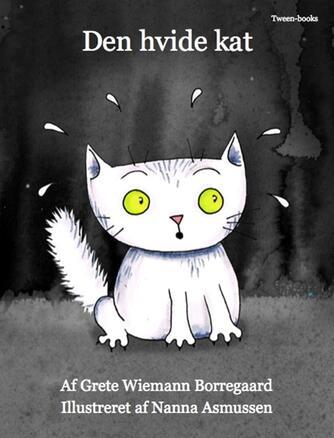 Grete Wiemann Borregaard, Nanna Mølsted Asmussen: Den hvide kat