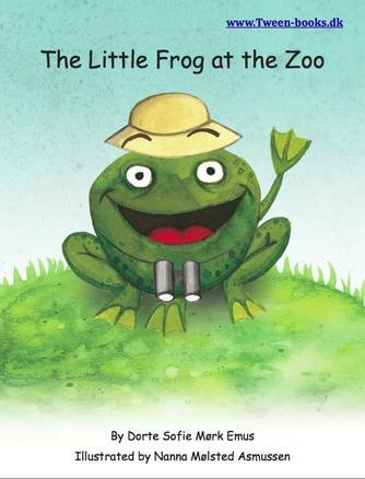Dorte Sofie Mørk Emus, Nanna Mølsted Asmussen: The little frog at the zoo