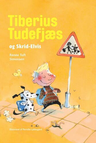 Renée Toft Simonsen: Tiberius Tudefjæs og Skrid-Elvis