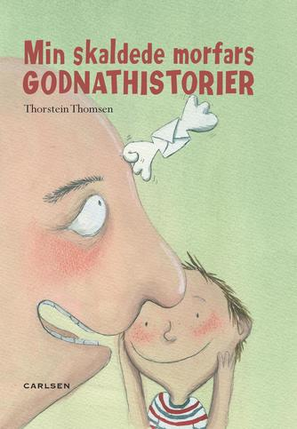 Thorstein Thomsen (f. 1950): Min skaldede morfars godnathistorier