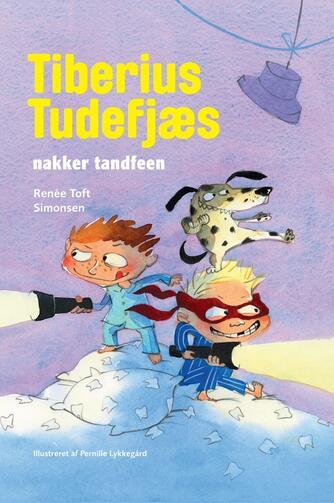 Renée Toft Simonsen: Tiberius Tudefjæs nakker tandfeen