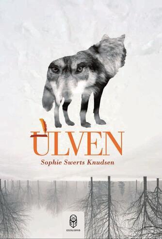 Sophie Swerts Knudsen: Ulven
