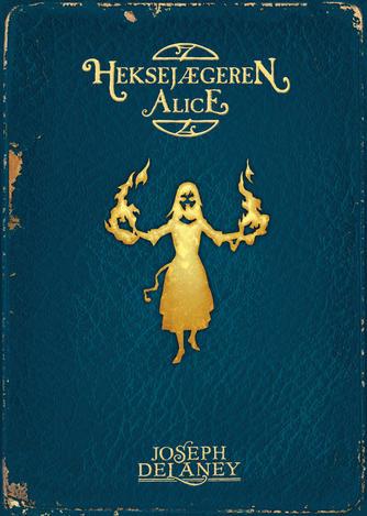 Joseph Delaney: Heksejægeren Alice