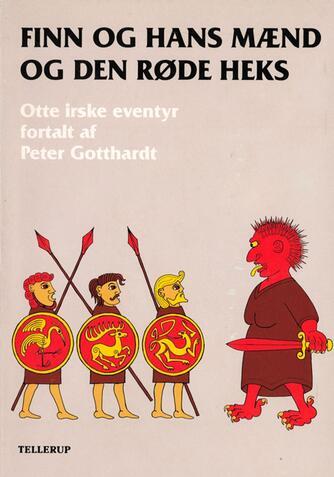 Peter Gotthardt: Finn og hans mænd og den røde heks : otte irske eventyr