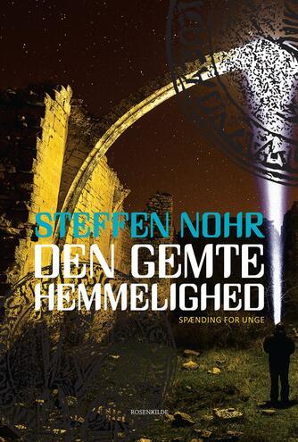 Steffen Nohr: Den gemte hemmelighed : spænding for unge