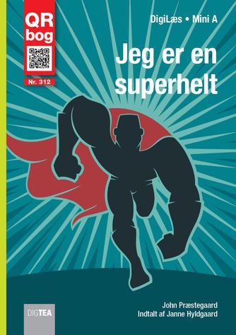 John Nielsen Præstegaard: Jeg er en superhelt