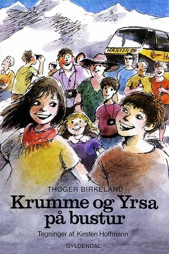 Thøger Birkeland: Krumme og Yrsa på bustur