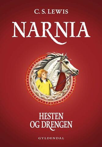 C. S. Lewis: Narnia - hesten og drengen (Ved Niels Søndergaard)