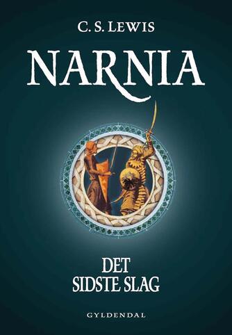 C. S. Lewis: Narnia - det sidste slag