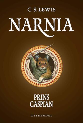 C. S. Lewis: Narnia - prins Caspian