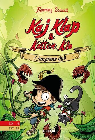 Flemming Schmidt (f. 1984-02-20): Kaj Klap & katten Klo - i junglens dyb