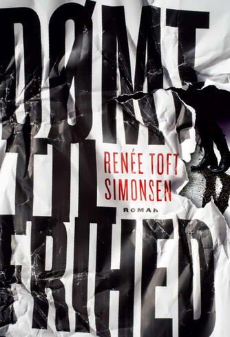 Renée Toft Simonsen: Dømt til frihed : roman