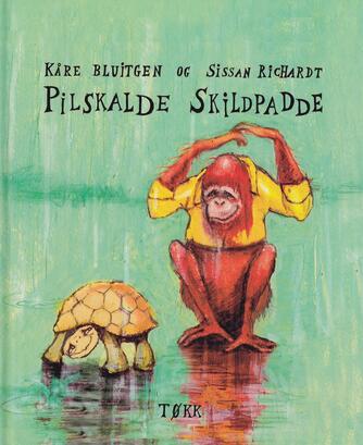 Kåre Bluitgen, Sissan Richardt: Pilskalde skildpadde