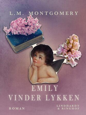L. M. Montgomery: Emily vinder lykken : roman