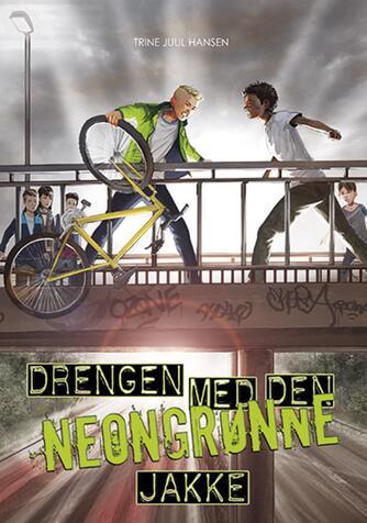 Trine Juul Hansen: Drengen med den neongrønne jakke
