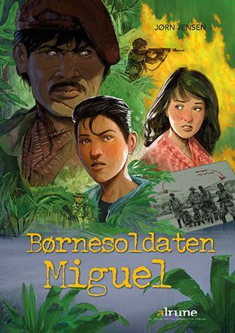 Jørn Jensen (f. 1946): Børnesoldaten Miguel