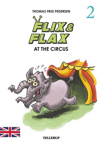 Thomas Friis Pedersen: Flix & Flax at the circus