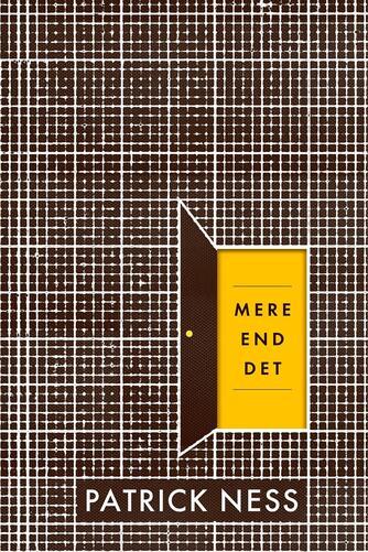 Patrick Ness: Mere end det
