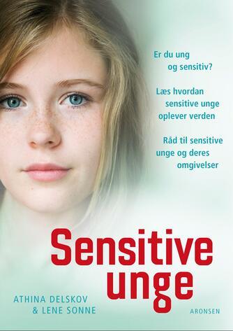 Athina Delskov, Lene Sonne: Sensitive unge