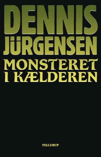 Dennis Jürgensen: Monsteret i kælderen