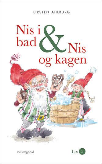 Kirsten Ahlburg: Nis i bad & Nis og kagen