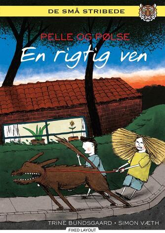 Trine Bundsgaard: Pelle og Pølse - en rigtig ven
