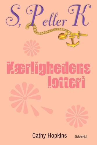 Cathy Hopkins: Kærlighedens lotteri
