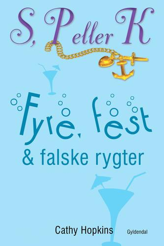 Cathy Hopkins: Fyre, fest & falske rygter