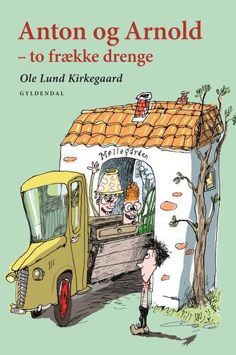 Ole Lund Kirkegaard: Anton og Arnold - to frække drenge