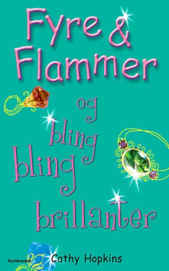 Cathy Hopkins: Fyre & flammer og bling bling brillanter