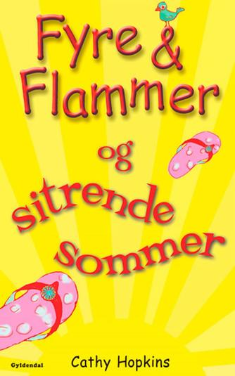 Cathy Hopkins: Fyre & flammer og sitrende sommer