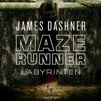 James Dashner: Maze runner - labyrinten
