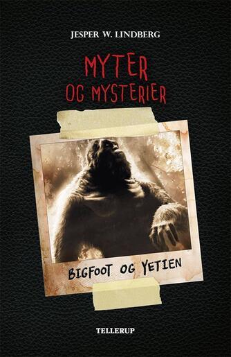 Jesper W. Lindberg: Bigfoot og yetien